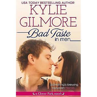 Bad Taste in Men by Gilmore & Kylie