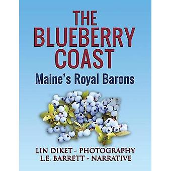 The Blueberry Coast Maines Royal Baron by Barrett & L. E.