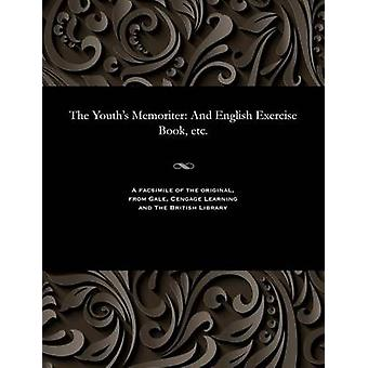 The Youths Memoriter And English Exercise Book etc. by Young & Henry & Second Master of the Gramm