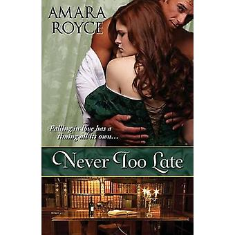 Never Too Late by Royce & Amara