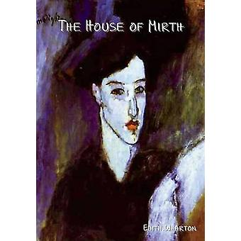 The House of Mirth by Wharton & Edith