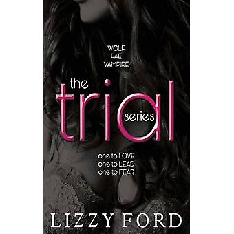 The Trial Series by Ford & Lizzy