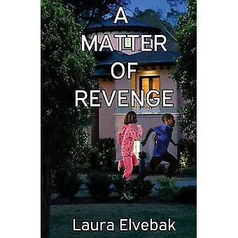 A Matter of Revenge by Elvebak & Laura