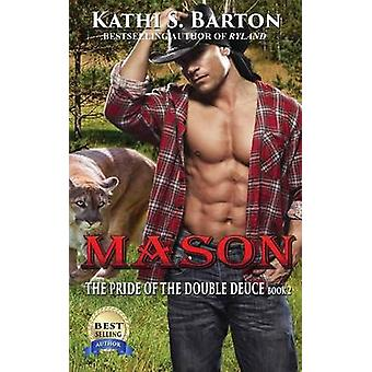 Mason by Barton & Kathi S.