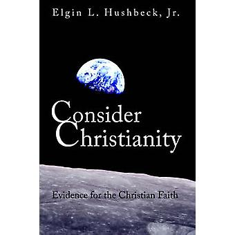 Consider Christianity Volume 2 Study Guide by Hushbeck Jr. & Elgin & L