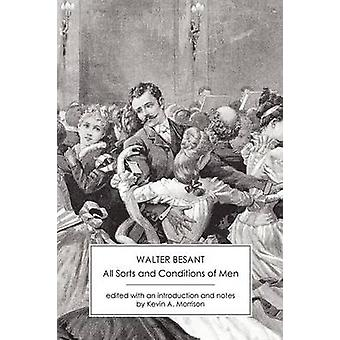 All Sorts and Conditions of Men by Besant & Walter