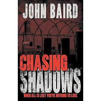 Chasing Shadows by Baird & John