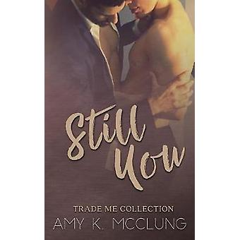 Still You by McClung & Amy K.