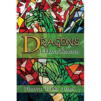 Dragons I Have Known by John & Judith