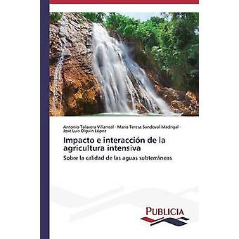 Impacto e interaccin de la agricultura intensiva by Talavera Villarreal Antonio