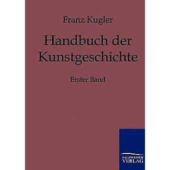 Handbuch der Kunstgeschichte de Kugler & Franz