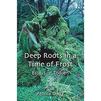 Deep Roots in a Time of Frost by Curry & Patrick