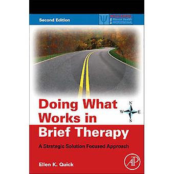 Doing What Works in Brief Therapy - A Strategic Solution Focused Appro