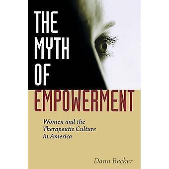 El mito del empoderamiento - Las mujeres y la cultura terapéutica en América