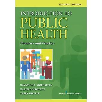 Introduction to Public Health - Promises and Practice by Raymond L. Go
