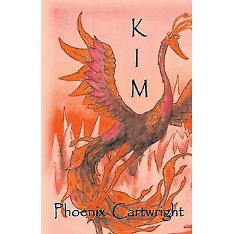 KIM by Phoenix Cartwright - 9781543993219 Book