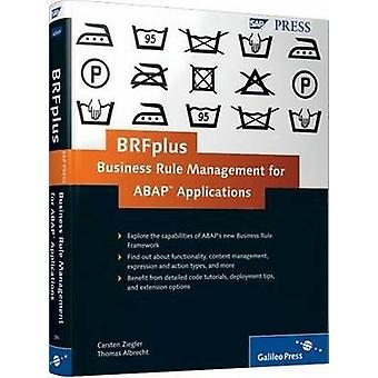 BRFplus - Business Rule Management for ABAP Applications by T. Albrec