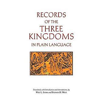 Records of the Three Kingdoms in Plain Language by Wilt L. Idema - St