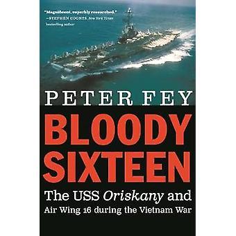 Bloody Sixteen - O USS Oriskany e Air Wing 16 Durante o Vietnam W