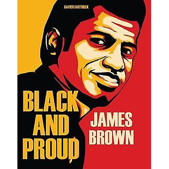 James Brown - Black And Proud by Xavier Fauthoux - 9781684053384 Book