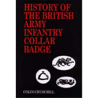 History of the British Army Infantry Collar Badge by Colin Churchill