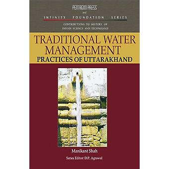 Traditional Water Management - Practices of Uttarakhand by Manikant Sh