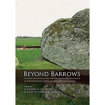 Beyond Barrows - Current research on the structuration and perception