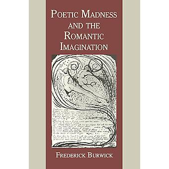 Poetic Madness and the Romantic Imagination by Frederick Burwick - 97