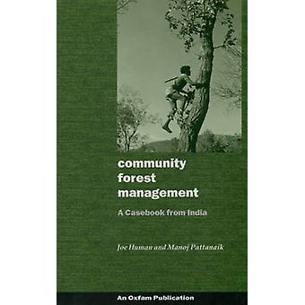 Community Forest Management - A Casebook from India by Joe Human - 978
