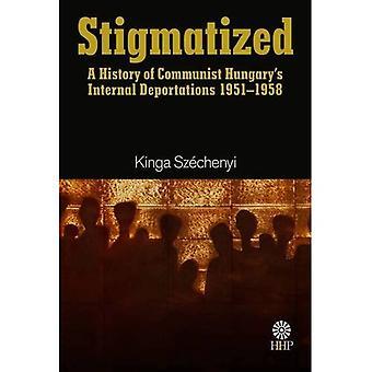 Napiętnowane: Historia wewnętrznego deportacje na Węgrzech, 1951-1958