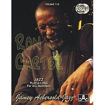Volume 115: Ron Carter (met 2 gratis audio-cd's): 115 (Jamey Aebersold Play-A-Long-serie)
