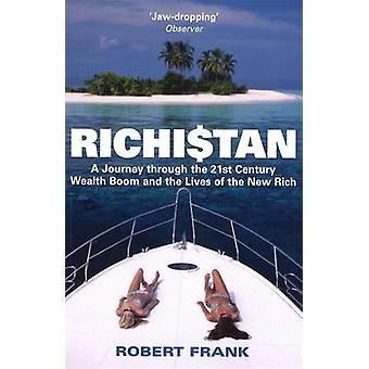 Richistan - Eine Reise durch den Wohlstandsboom des 21. Jahrhunderts und die Liv