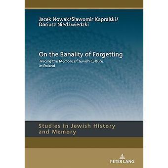 Om banaliteten att glömma - Spåra minnet av judisk kultur i