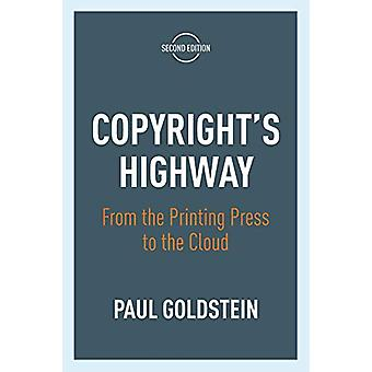 Copyright's Highway - From the Printing Press to the Cloud - Second Ed