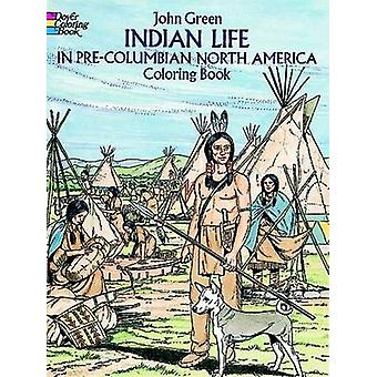 Indian Life in Pre-Columbian North America Coloring Book by John Gree