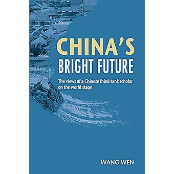 China's Bright Future - The views of a Chinese think-tank scholar on t