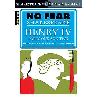Henry IV Parts One and Two No Fear Shakespeare by SparkNotes