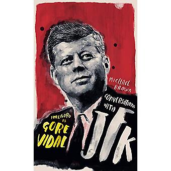 Conversations with JFK - A Fictional Dialogue Based on Biographical Fa