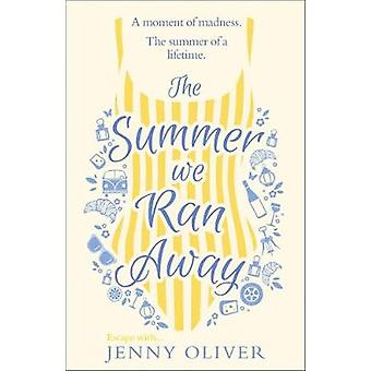 The Summer We Ran Away by Jenny Oliver - 9780008297541 Book