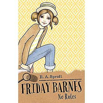 Friday Barnes 4 - No Rules by R.A. Spratt - 9781760890766 Book