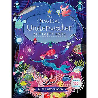 The Magical Underwater Activity Book by Mia Underwood - 9781787080447