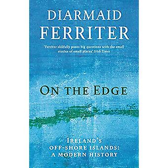 On the Edge - Ireland's off-shore islands - a modern history by Diarmai