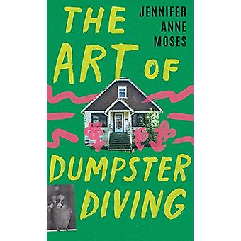 The Art of Dumpster Diving by Jennifer Anne Moses - 9781684424634 Book