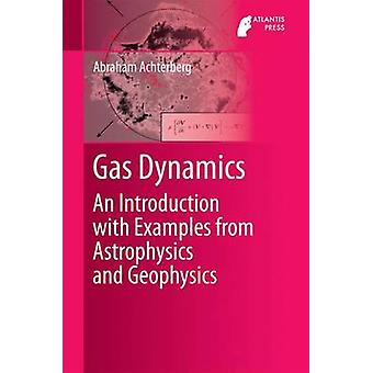 Gas Dynamics - An Introduction with Examples from Astrophysics and Geo