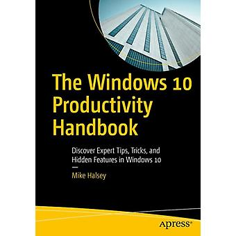 The Windows 10 Productivity Handbook by Halsey & Mike