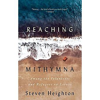 Reaching Mithymna by Heighton & Steven
