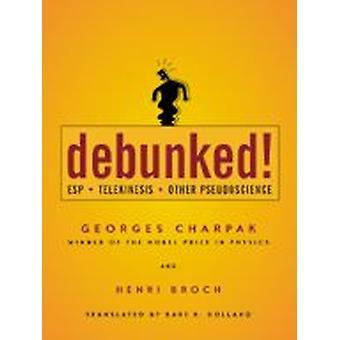 Debunked! - ESP Telekinesis and Other Pseudoscience