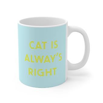 Cat Is Alway's Right Coffee Mug
