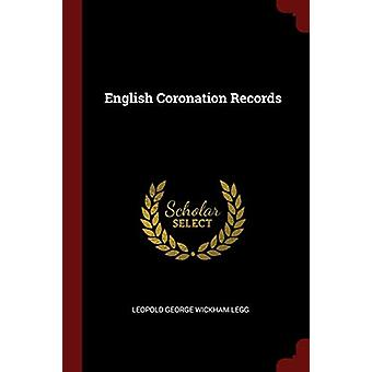 English Coronation Records by Leopold George Wickham Legg - 978137575