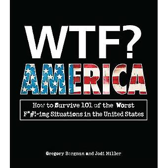 博。アメリカ - 最悪のF*#-ingの状況の101を生き残る方法
